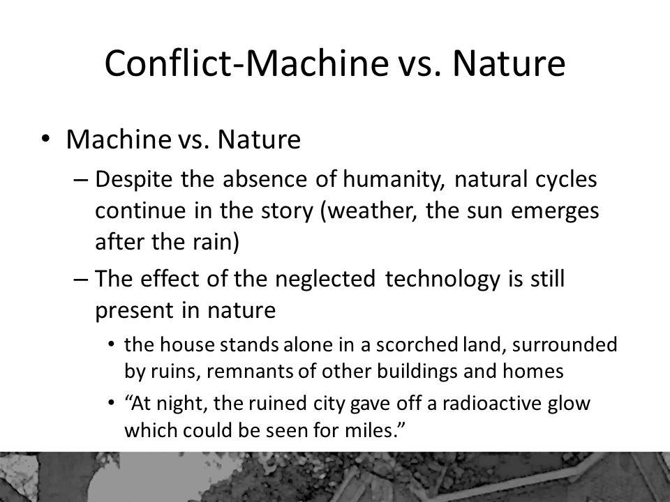 Conflict-Machine vs. Nature