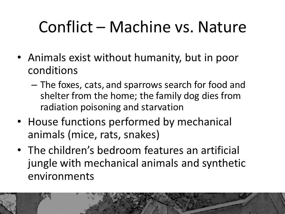 Conflict – Machine vs. Nature