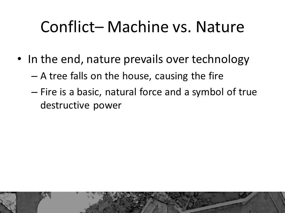Conflict– Machine vs. Nature