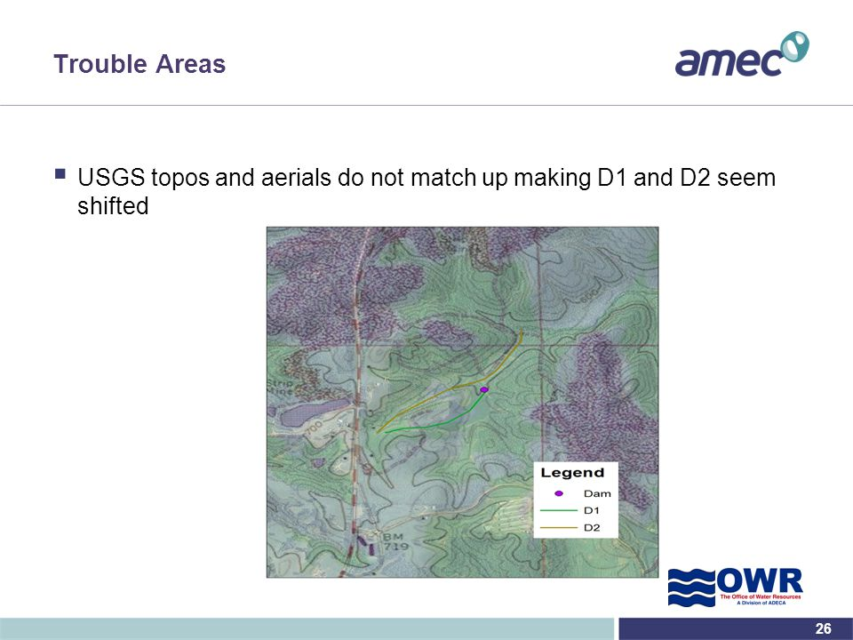 Trouble Areas USGS topos and aerials do not match up making D1 and D2 seem shifted