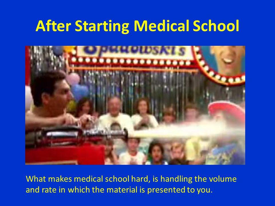 After Starting Medical School