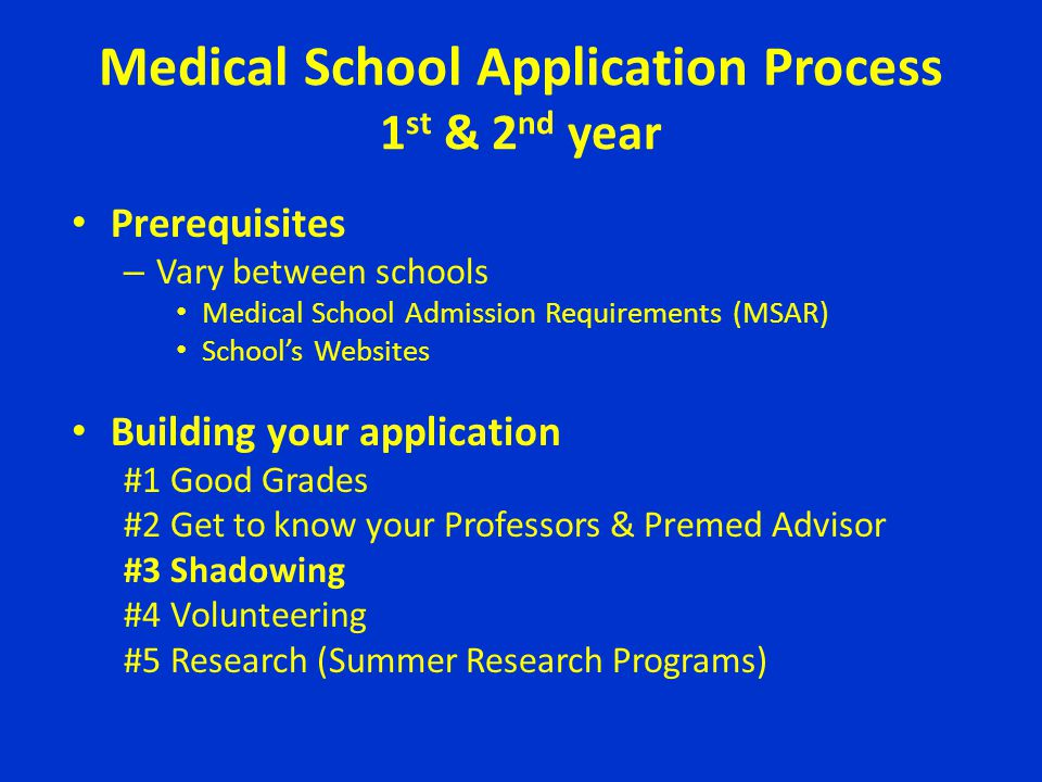 Medical School Application Process 1st & 2nd year
