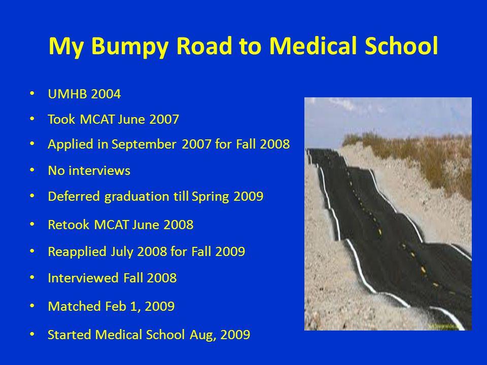 My Bumpy Road to Medical School