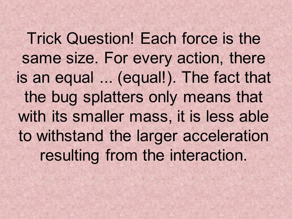 Trick Question. Each force is the same size