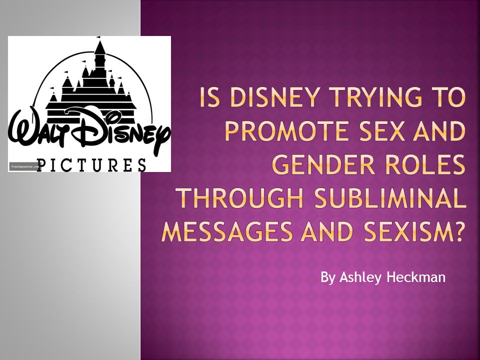 IS DISNEY TRYING TO PROMOTE SEX and gender roles THROUGH SUBLIMINAL MESSAGES AND SEXISM