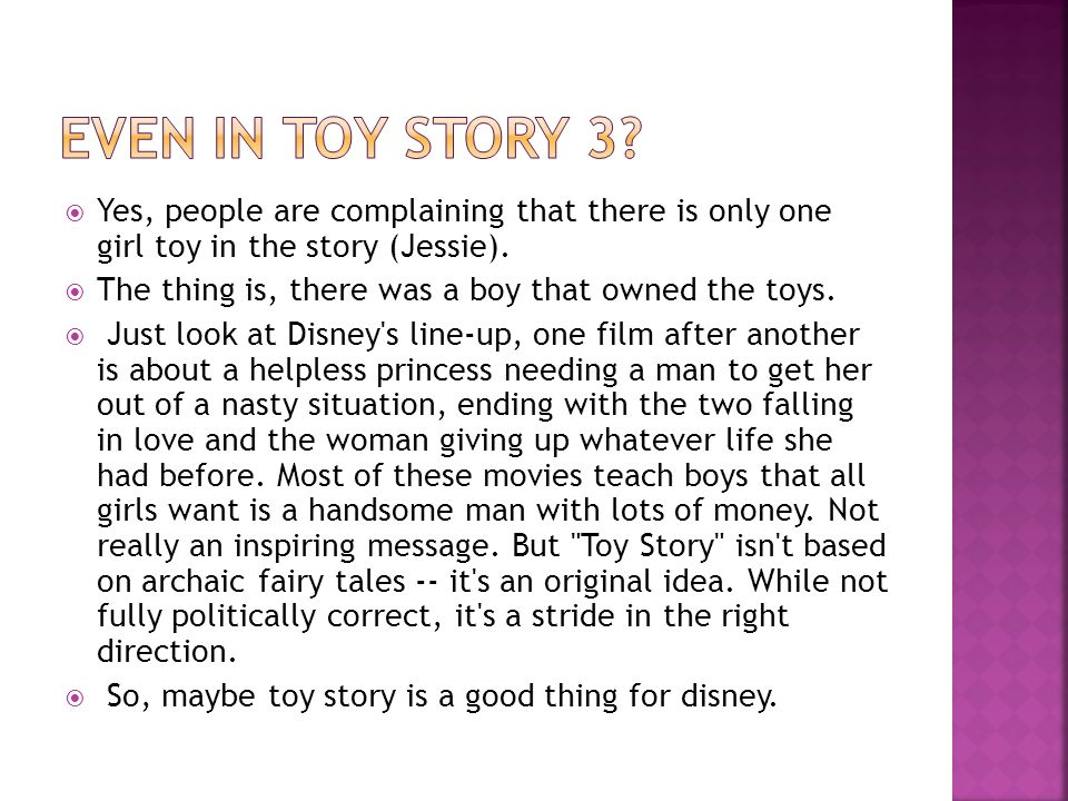 Even in toy story 3 Yes, people are complaining that there is only one girl toy in the story (Jessie).