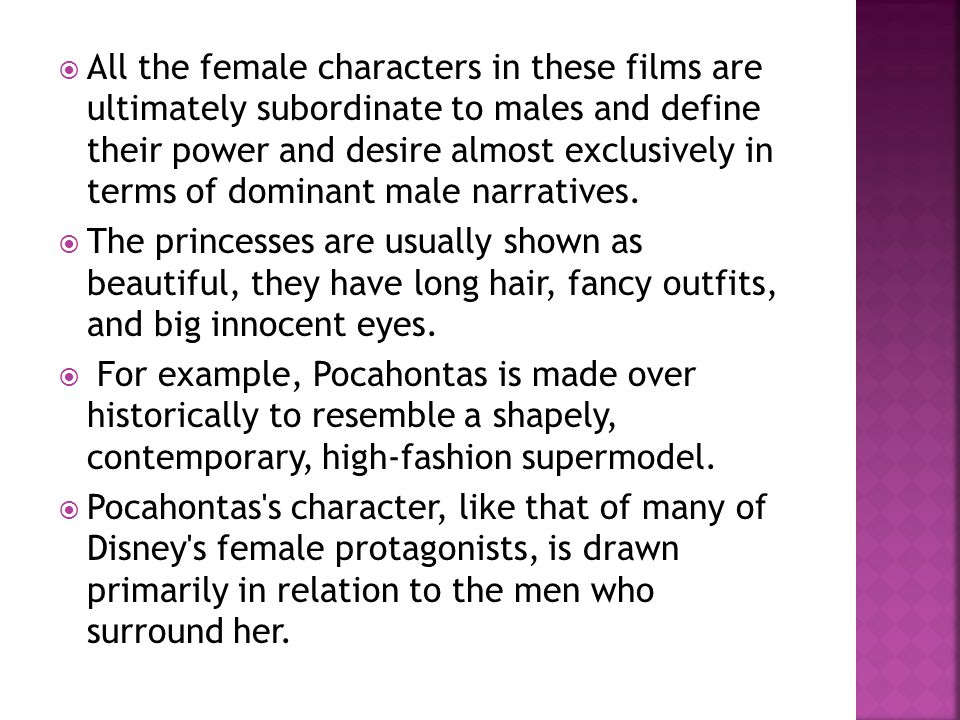 All the female characters in these films are ultimately subordinate to males and define their power and desire almost exclusively in terms of dominant male narratives.