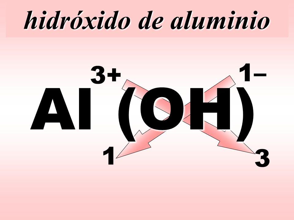 hidróxido de aluminio 1– 3+ Al (OH) 1 3