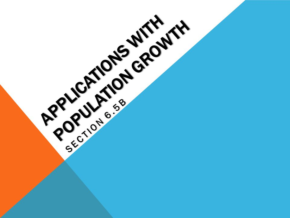 Applications with population Growth