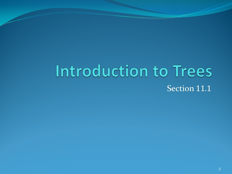 Introduction to Trees Section 11.1