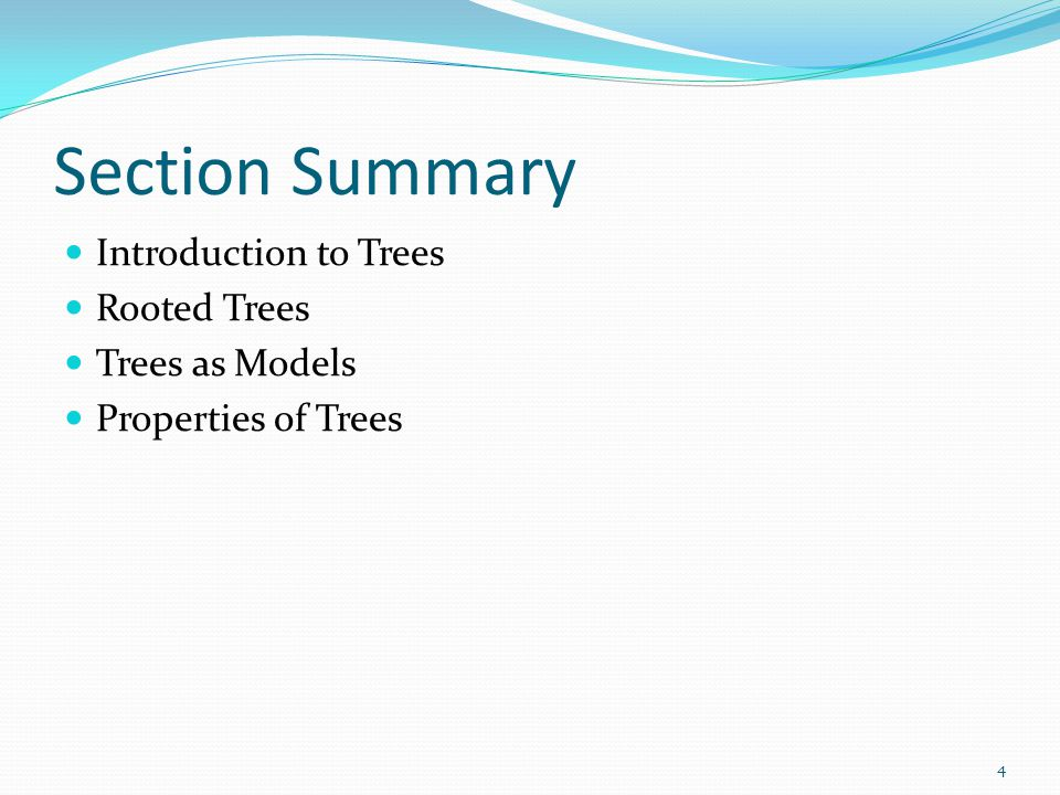 Section Summary Introduction to Trees Rooted Trees Trees as Models