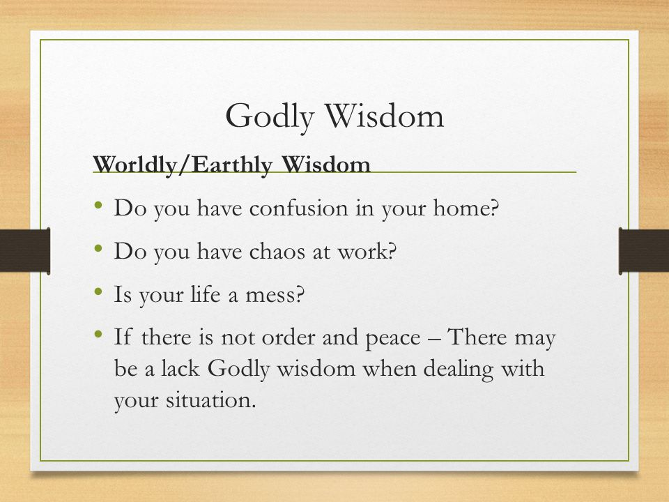 Godly Wisdom Worldly/Earthly Wisdom