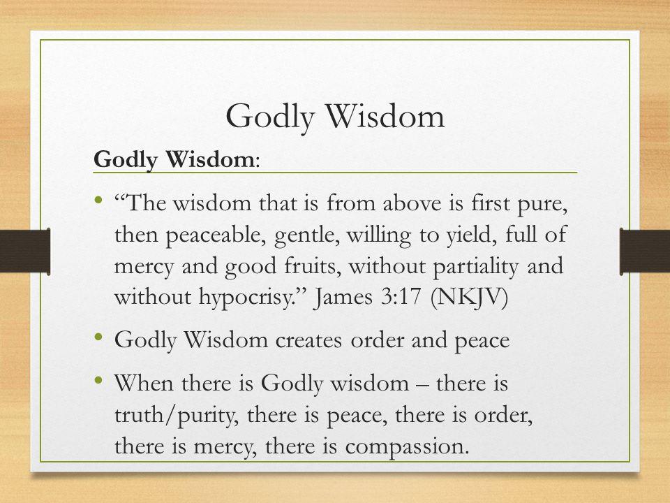 Godly Wisdom Godly Wisdom: