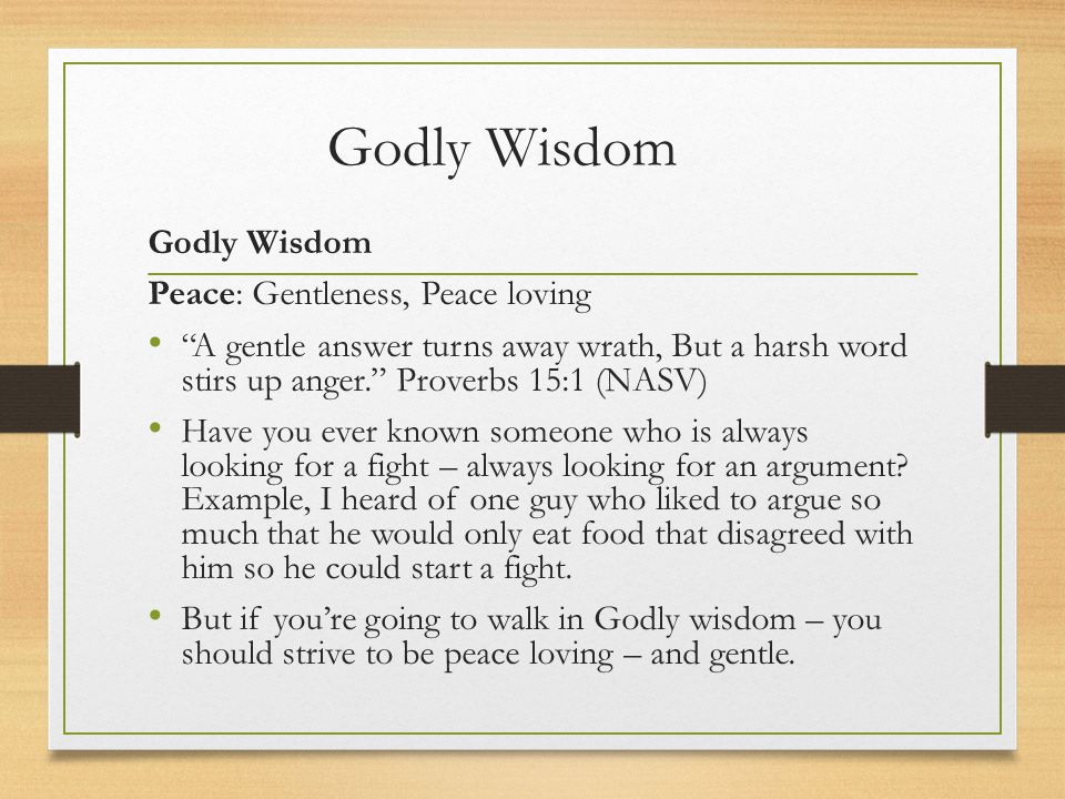 Godly Wisdom Godly Wisdom Peace: Gentleness, Peace loving