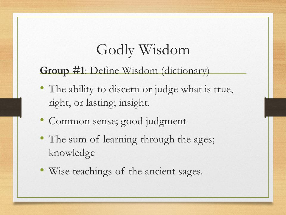 Godly Wisdom Group #1: Define Wisdom (dictionary)