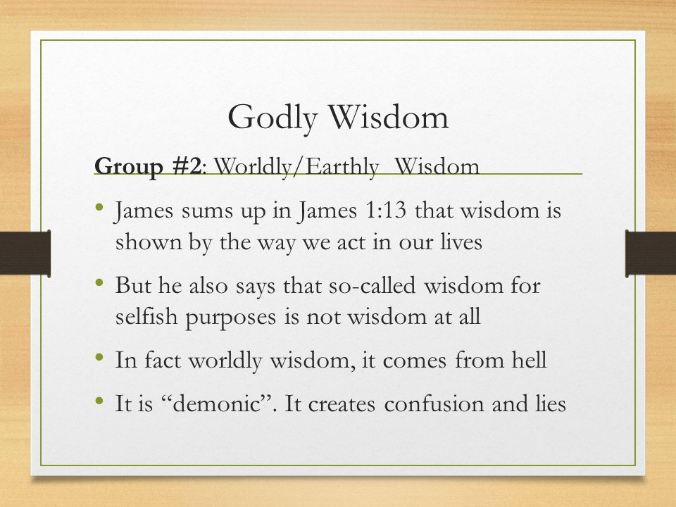 Godly Wisdom Group #2: Worldly/Earthly Wisdom
