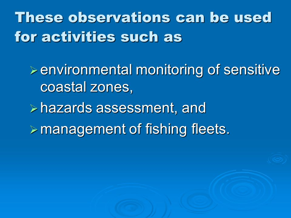 These observations can be used for activities such as