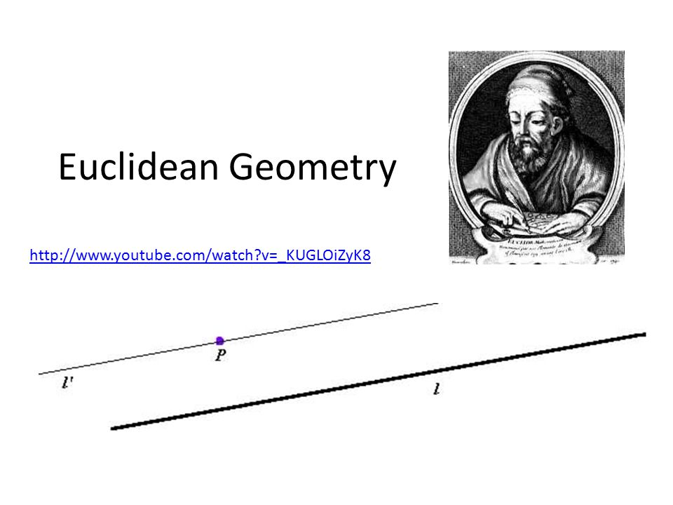 Euclidean Geometry http://www.youtube.com/watch v=_KUGLOiZyK8