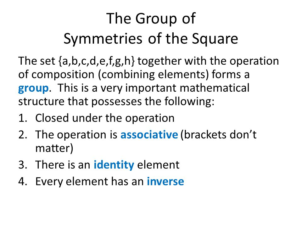 The Group of Symmetries of the Square