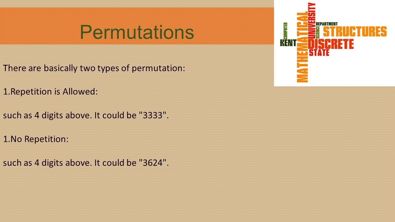 Permutations There are basically two types of permutation: