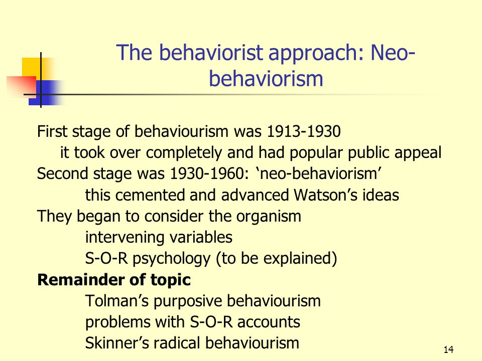 The behaviorist approach: Neo-behaviorism