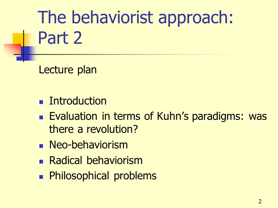 The behaviorist approach: Part 2