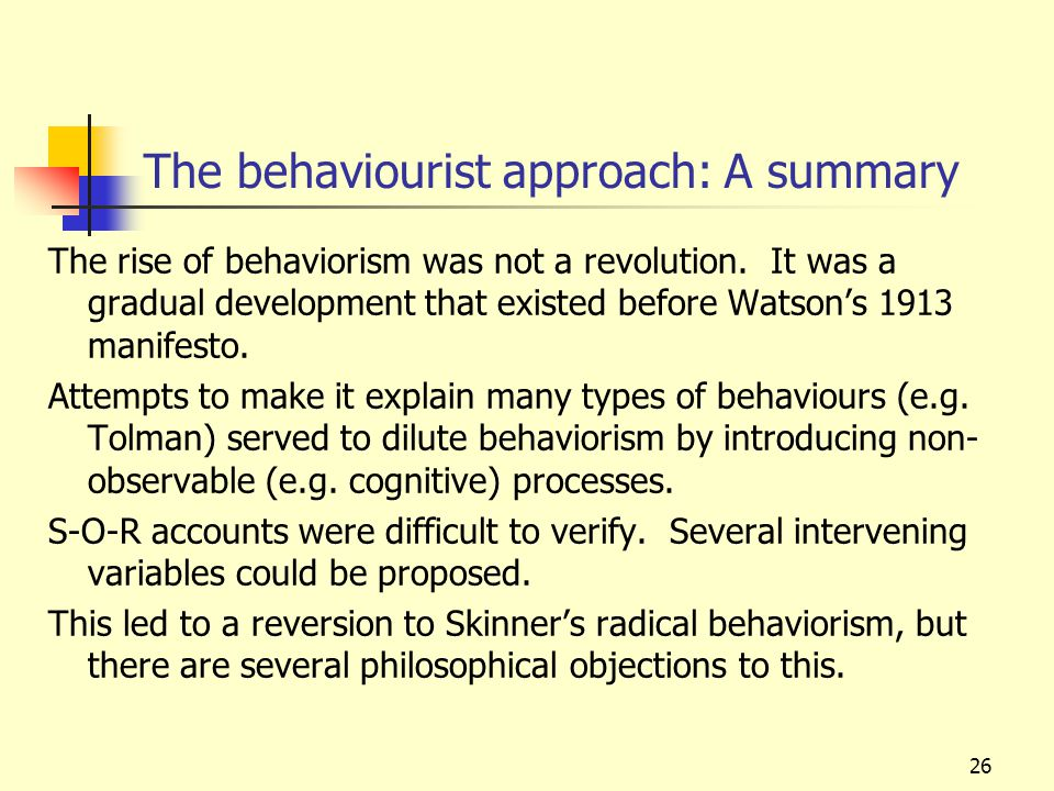 The behaviourist approach: A summary