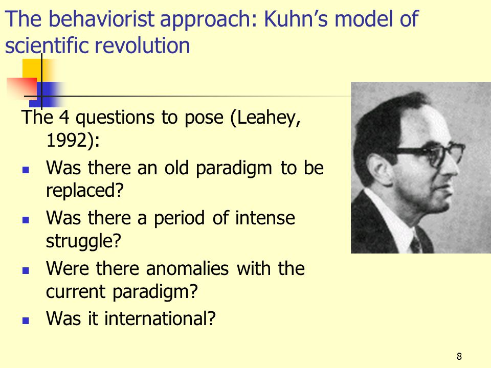 The behaviorist approach: Kuhn's model of scientific revolution