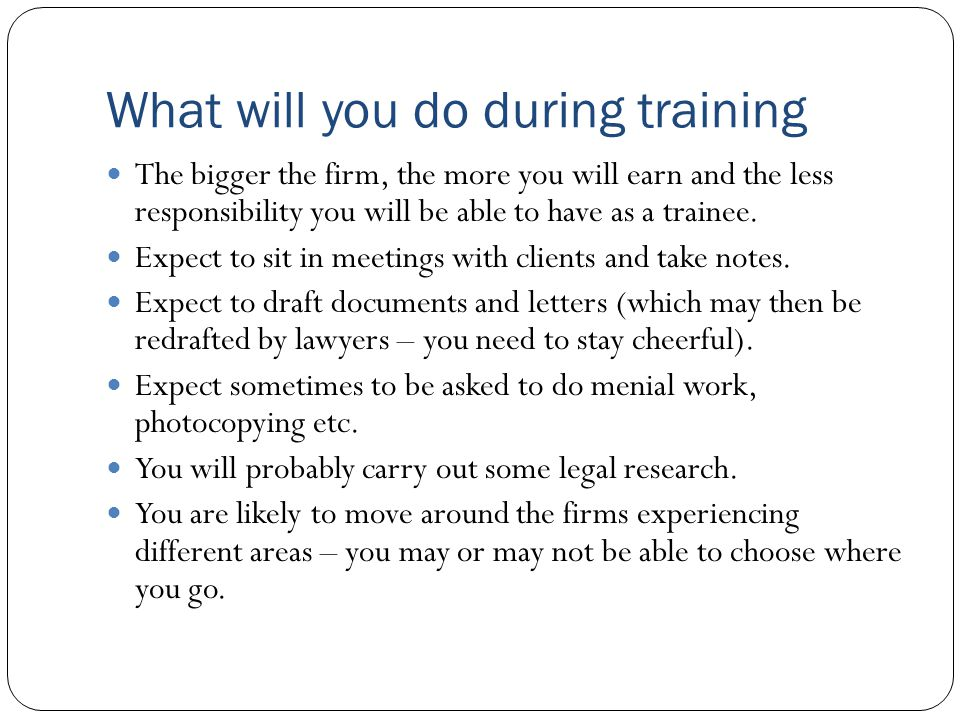 What will you do during training