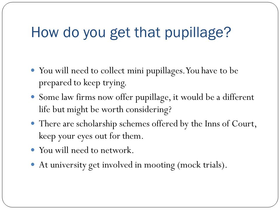 How do you get that pupillage