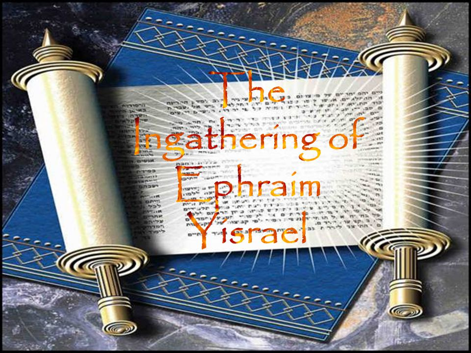The Ingathering of Ephraim Yisrael