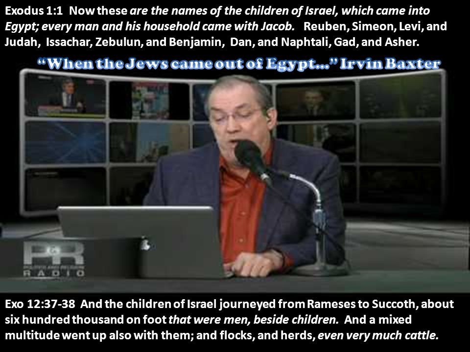 When the Jews came out of Egypt… Irvin Baxter