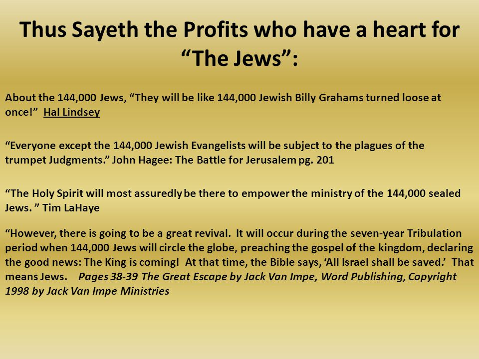 Thus Sayeth the Profits who have a heart for The Jews :