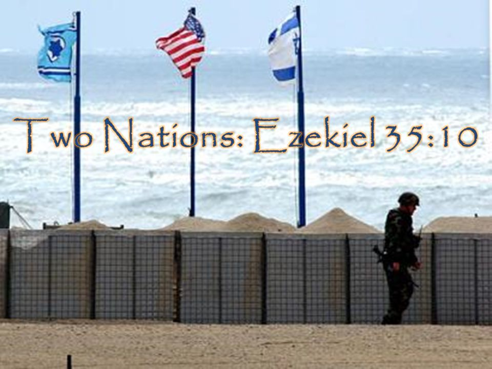 Two Nations: Ezekiel 35:10