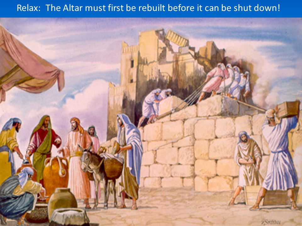 Relax: The Altar must first be rebuilt before it can be shut down!