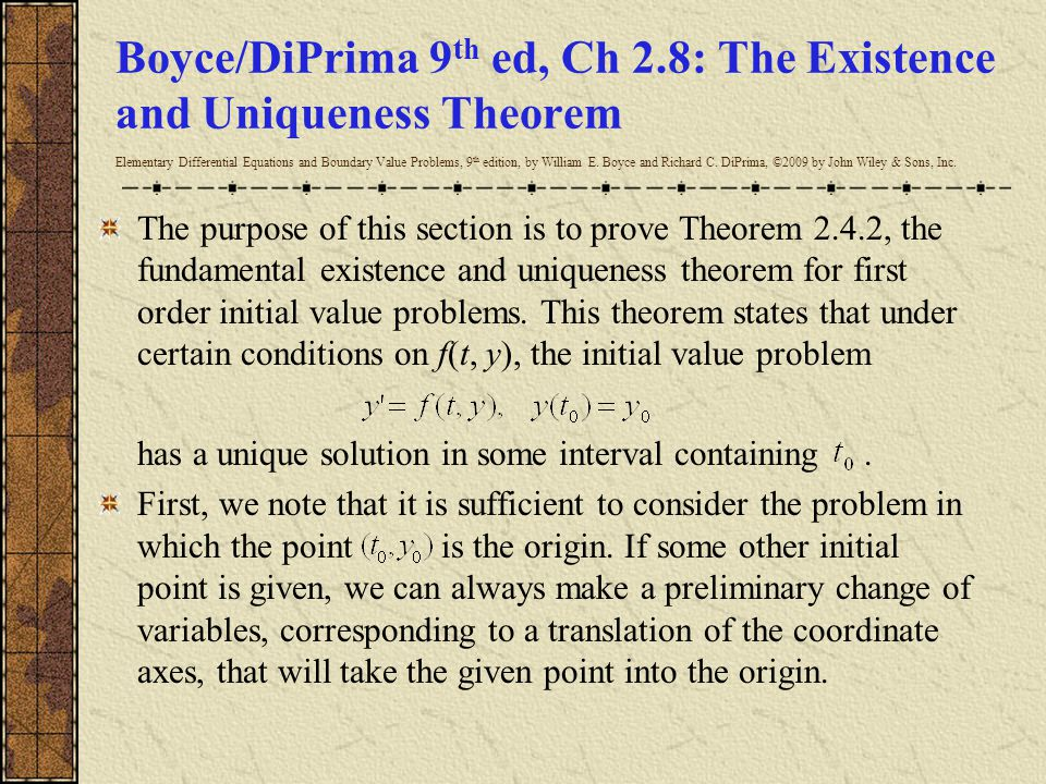 Boyce/DiPrima 9th ed, Ch 2.8: The Existence and Uniqueness Theorem Elementary Differential Equations and Boundary Value Problems, 9th edition, by William E. Boyce and Richard C. DiPrima, ©2009 by John Wiley & Sons, Inc.