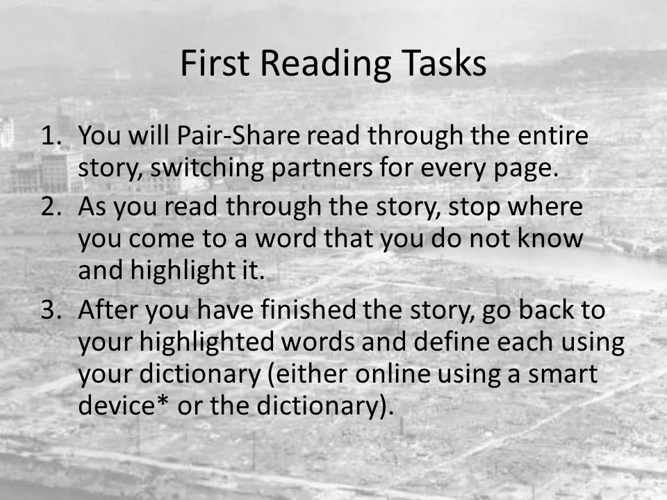 First Reading Tasks You will Pair-Share read through the entire story, switching partners for every page.