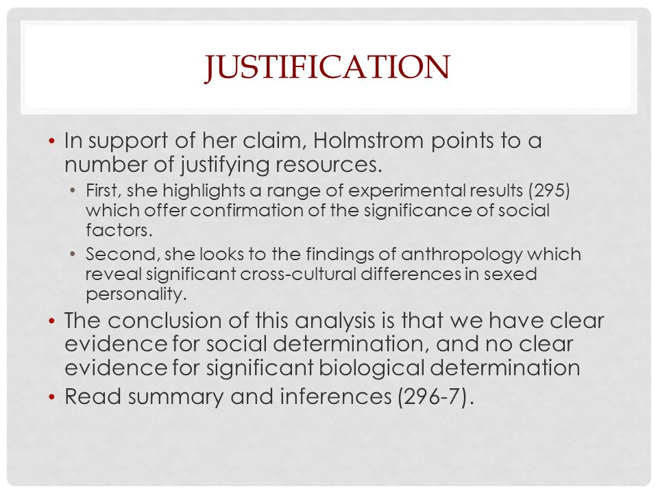 Justification In support of her claim, Holmstrom points to a number of justifying resources.