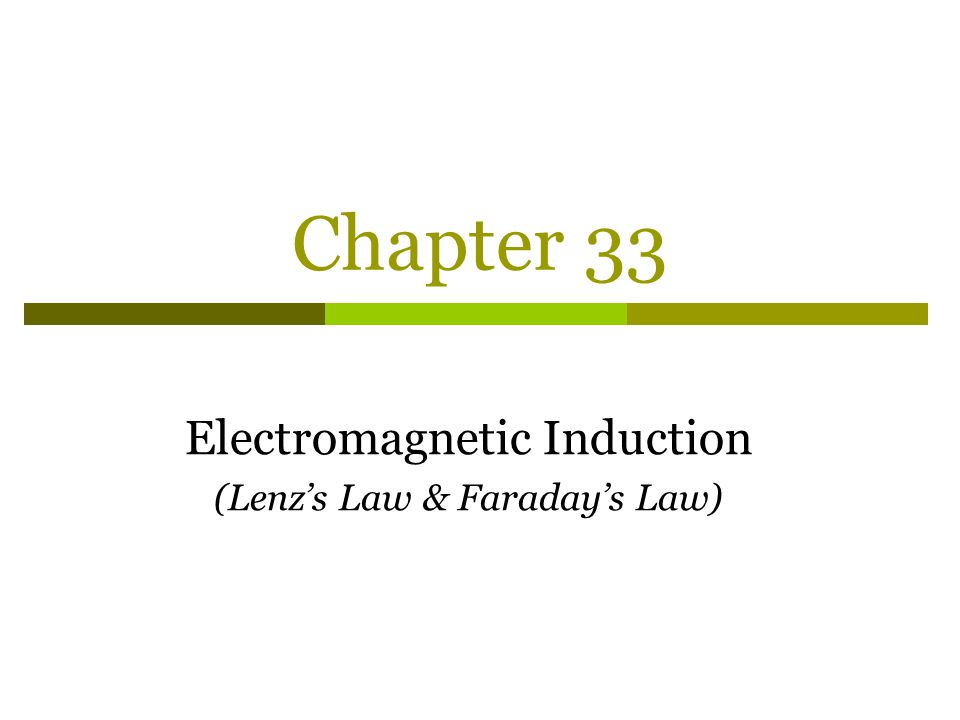 Electromagnetic Induction (Lenz's Law & Faraday's Law)