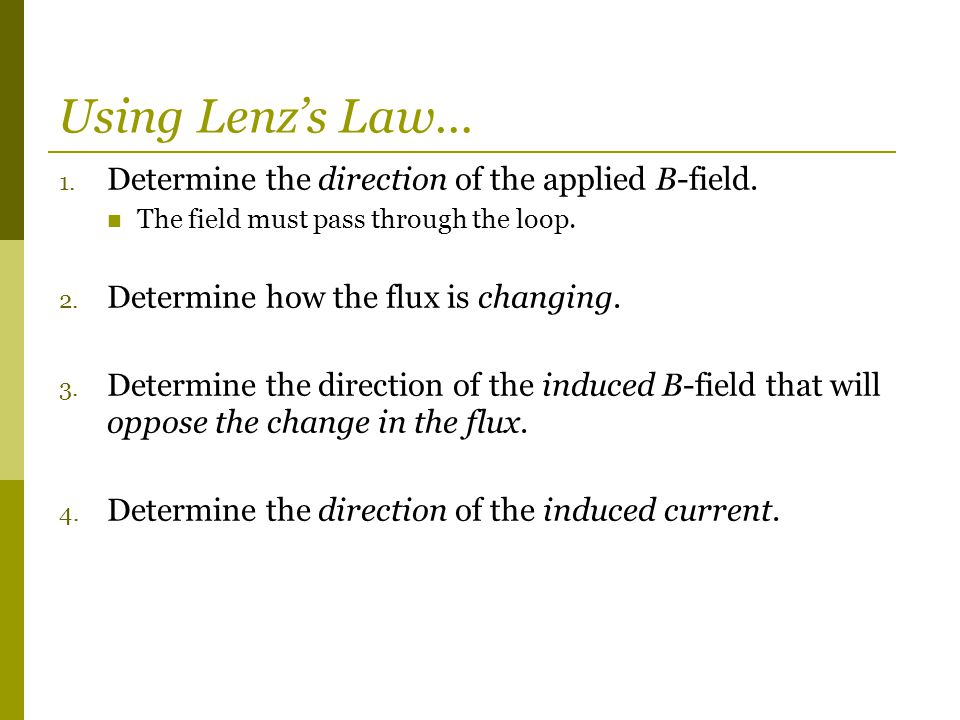 Using Lenz's Law… Determine the direction of the applied B-field.