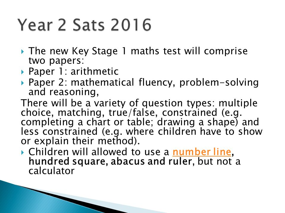 Year 2 Sats 2016 The new Key Stage 1 maths test will comprise two papers: Paper 1: arithmetic.