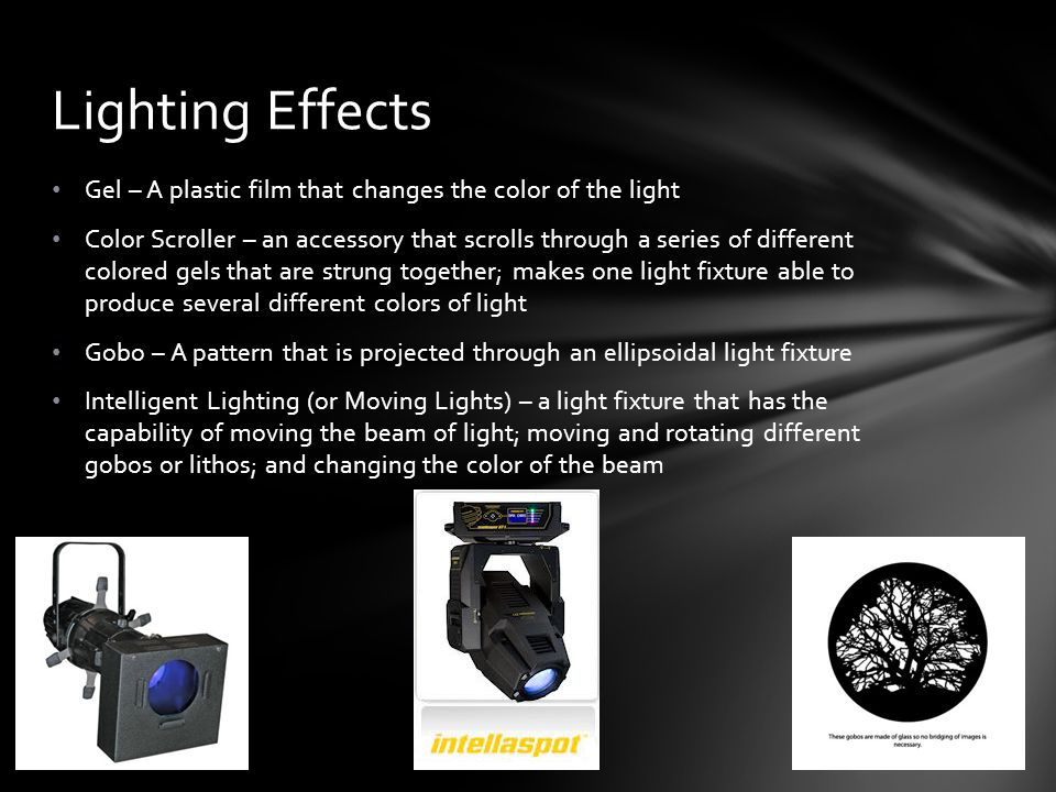 Lighting Effects Gel – A plastic film that changes the color of the light.