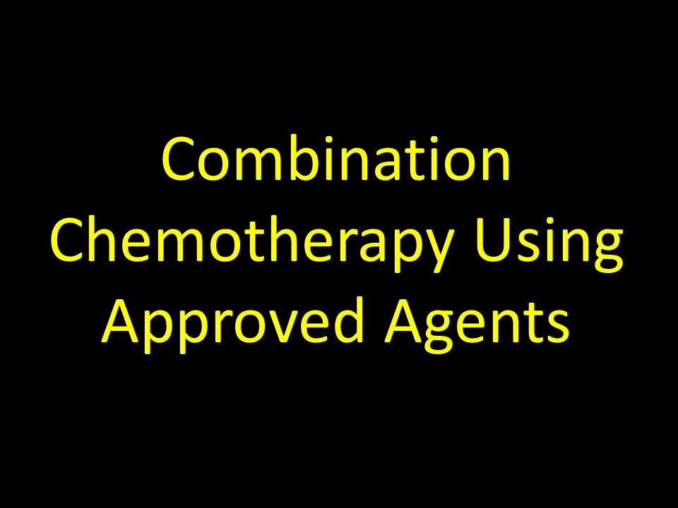 Combination Chemotherapy Using Approved Agents