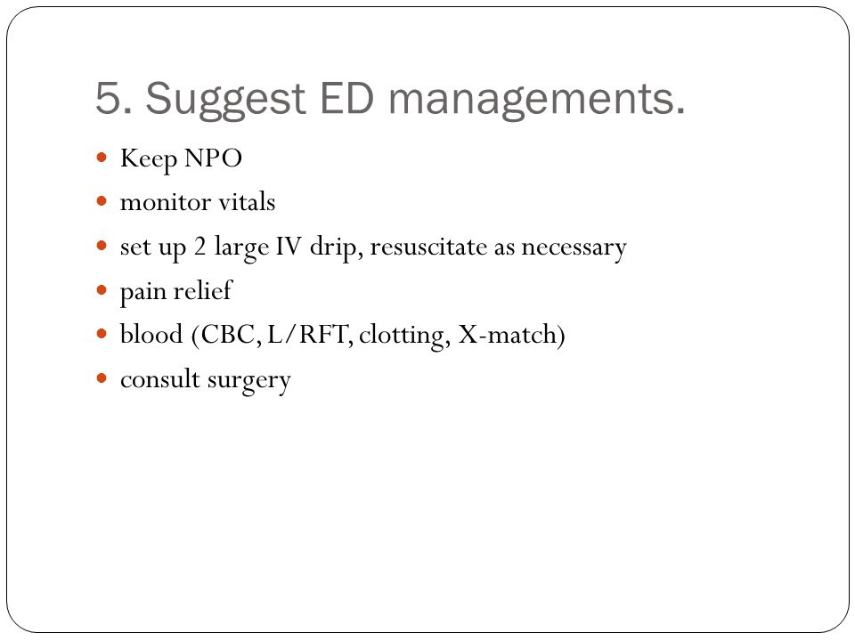 5. Suggest ED managements.