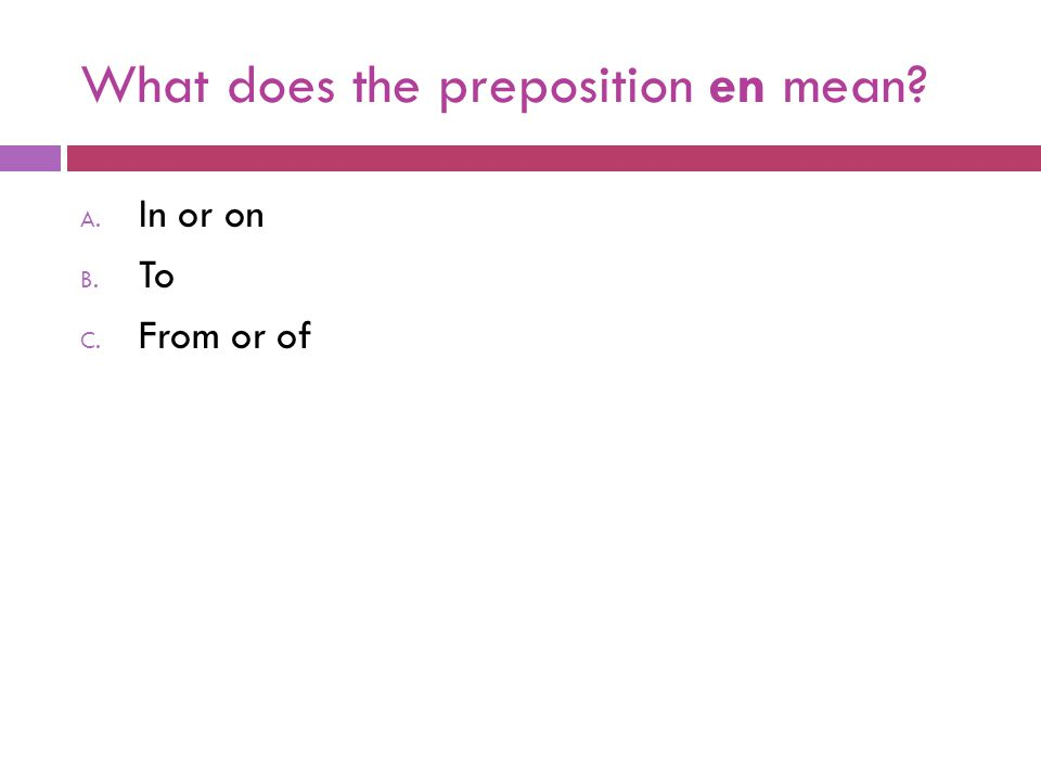 What does the preposition en mean