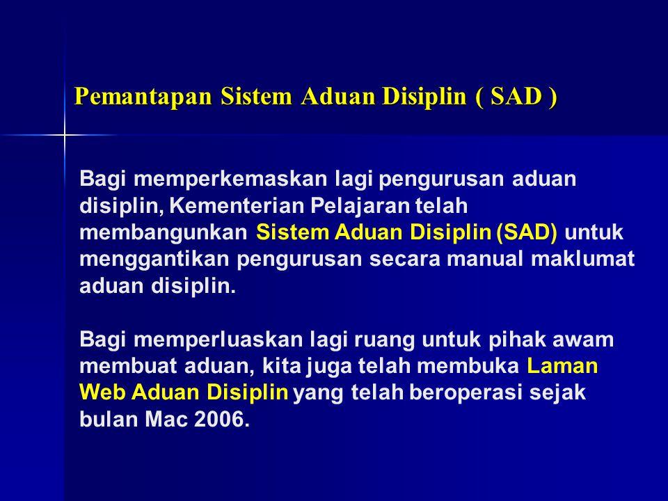 Pemantapan Sistem Aduan Disiplin ( SAD )