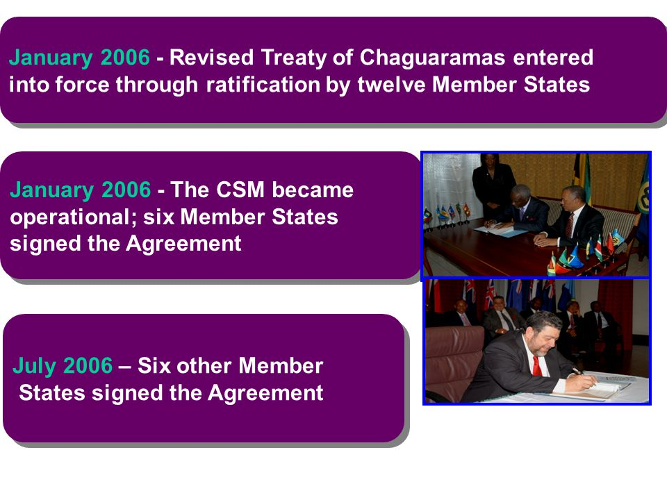 January 2006 - Revised Treaty of Chaguaramas entered