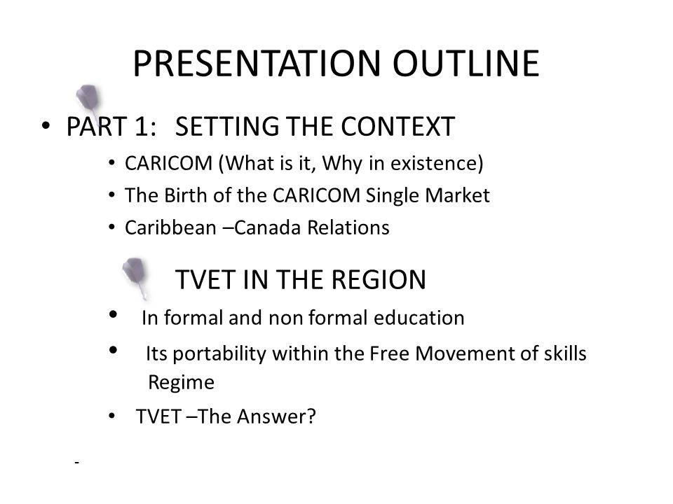 PRESENTATION OUTLINE PART 1: SETTING THE CONTEXT TVET IN THE REGION