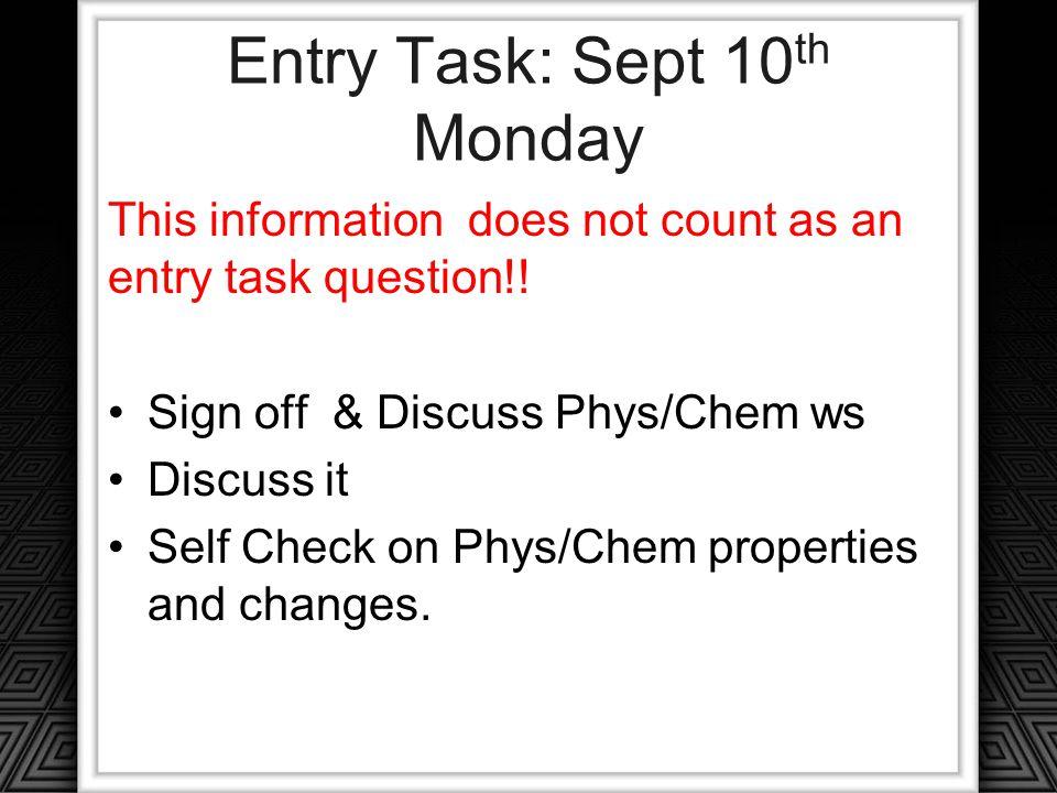 Entry Task: Sept 10th Monday