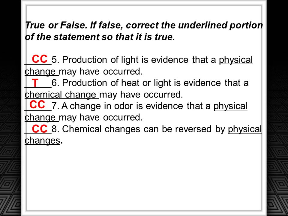 True or False. If false, correct the underlined portion of the statement so that it is true.